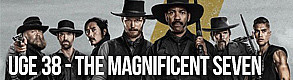 Uge 38 - The Magnificent Seven