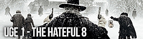 Uge 1 - The Hateful Eight