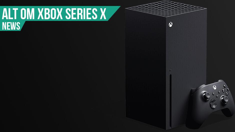 Xbox Series X - Det ved vi!
