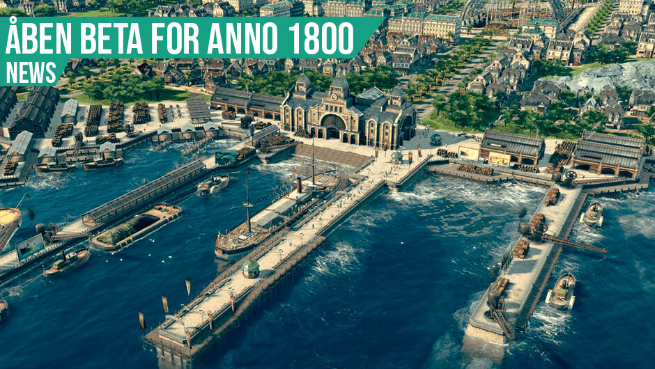 Åben beta for Anno 1800.