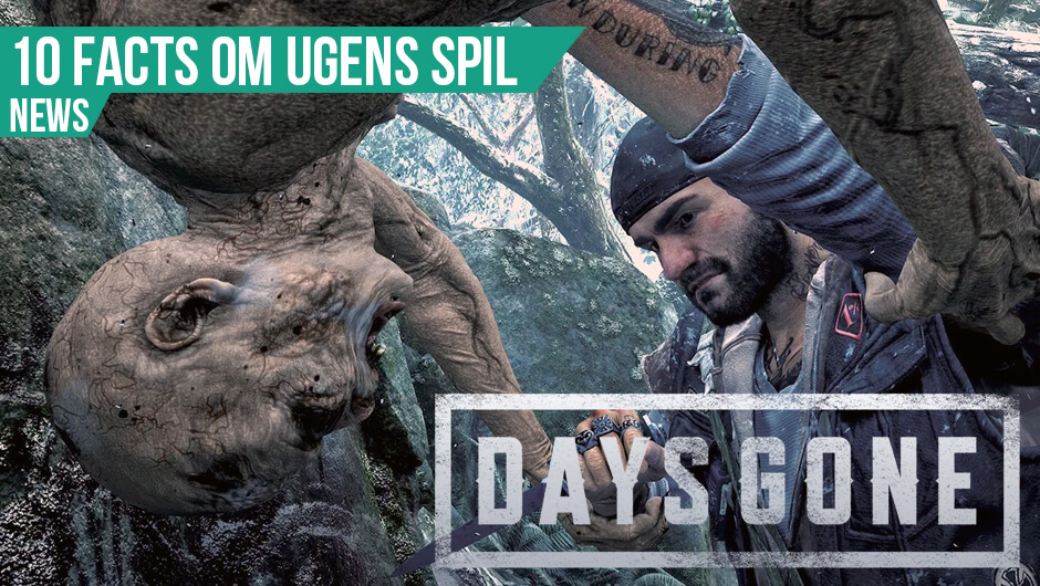 10 facts om Days Gone