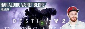 Destiny 2 Forsaken Anmeldelse