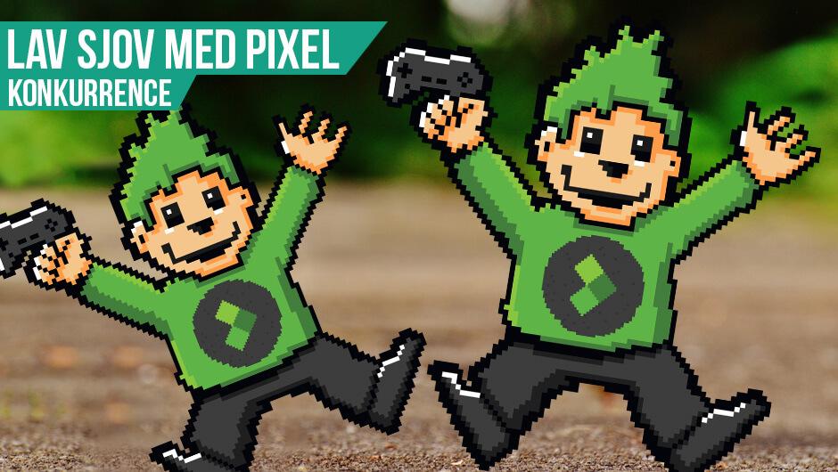 Konkurrence: Sjov med Pixel!