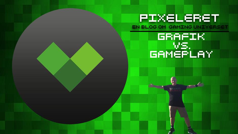 Pixeleret: Grafik Vs. Gameplay