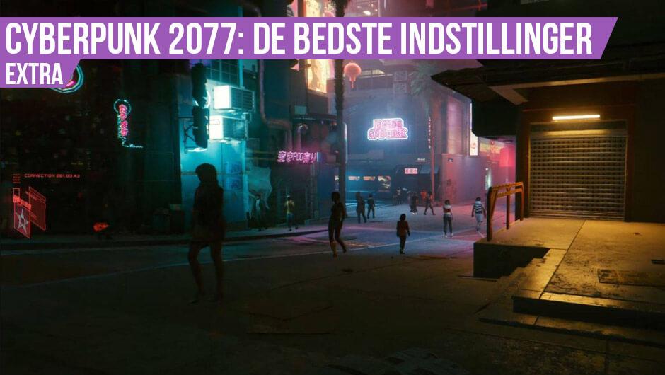 Cyberpunk 2077: Optimer grafikken