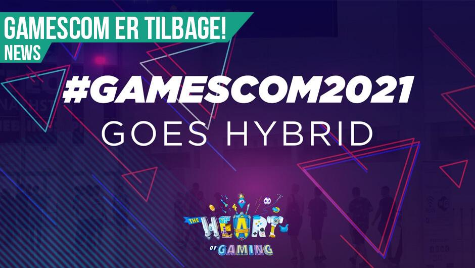 gamescom 2021 bliver hybrid event