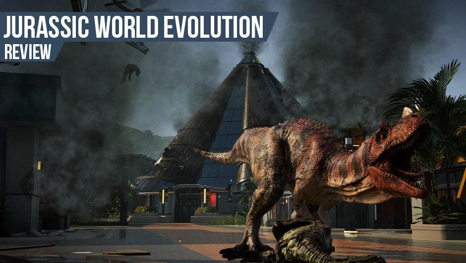 Anmeldelse: Jurassic World Evolution